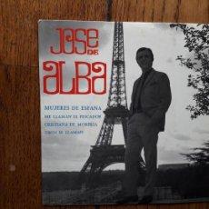Discos de vinilo: JOSÉ DE ALBA - MUJERES DE ESPAÑA + ME LLAMAN EL PESCADOR + CRISTIANA DE MORERIA + UNOS SE LLAM. Lote 277560668