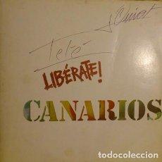 Discos de vinilo: CANARIOS – LIBÉRATE!. Lote 277563878