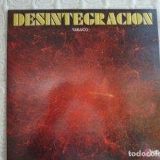 Discos de vinilo: TABACO.-DESINTEGRACIÓN (PROG-PSYCH ESPAÑOL. REEDICIÓN). Lote 277577303
