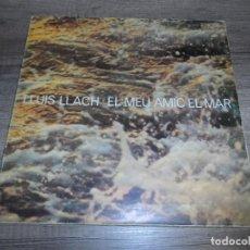 Discos de vinilo: LLUIS LLACH - EL MEU AMIC EL MAR. Lote 277614638