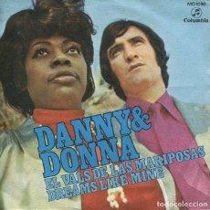 Discos de vinilo: DANNY & DONNA / EL VALS DE LAS MARIPOSAS / DREAMS LIKE MINE (SINGLE 1971). Lote 277616873