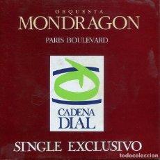 Discos de vinilo: ORQUESTA MONDRAGON / PARIS BOULEVARD (SINGLE EXCLUSIVO CADENA DIAL) 1992. Lote 277620898