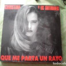 Discos de vinilo: CHRISTINA Y LOS SUBTERRANEOS QUE ME PARTA UN RAYO. Lote 277625143