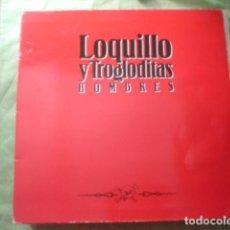 Discos de vinilo: LOQUILLO Y TROGLODITAS HOMBRES. Lote 277630323