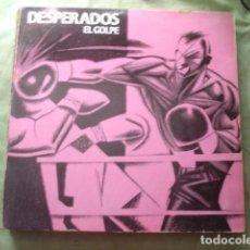 Discos de vinilo: DESPERADOS EL GOLPE. Lote 277631903