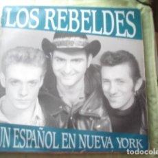 Discos de vinilo: LOS REBELDES UN ESPAÑOL EN NUEVA YORK. Lote 277637313