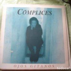 Discos de vinilo: CÓMPLICES OJOS GITANOS. Lote 277637508