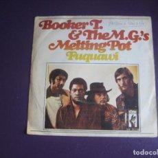 Discos de vinilo: BOOKER T. & THE M.G.'S – MELTING POT / FUQUAWI - SG STAX 1971 - FUNK SOUL 70'S - LEVE USO. Lote 277654108