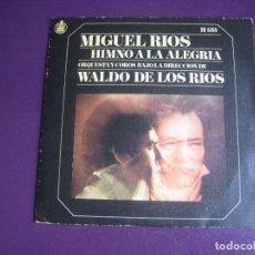 Discos de vinilo: MIGUEL RIOS – HIMNO A LA ALEGRIA/ MIRA HACIA TI - SG HISPAVOX 1969 - POCO USO. Lote 277656268