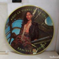 Discos de vinilo: RAMIREZ AQUI LA TIENES LA BOMBA--PICTURE-. Lote 277682088