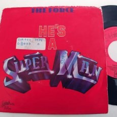 Discos de vinilo: THE FORCE-SINGLE HES A SUPER MAN. Lote 277704238