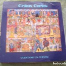 Discos de vinilo: CELTAS CORTOS  CUENTAME UN CUENTO. Lote 277712373
