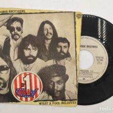 "Discos de vinilo: VINILO DE 7 PULGADAS DE THE DOOBIE BROTHERS QUE CONTIENE "" WHAT A FOOL BELIEVES"" ,DONT STOP TO WATCH. Lote 277730273"