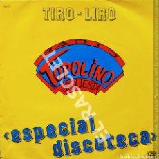 Discos de vinilo: MAGNIFICO SINGLE DE TOPOLINO ORQUESTA - TIRO-LIRO - ESPECIAL DISCOTECA. Lote 277731003