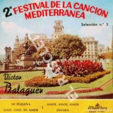 Discos de vinilo: MAGNIFICO SINGLE DE VICTOR BALAGUER - 2º FESTIVAL DE LA CANCIÓN MEDITERRANEA. Lote 277731203