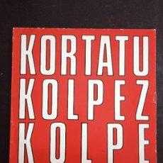 Discos de vinilo: LP KORTATU : KOLPEZ KOLPE ( EDICION ORIGINAL, OIHUKA, 1988). Lote 277735698