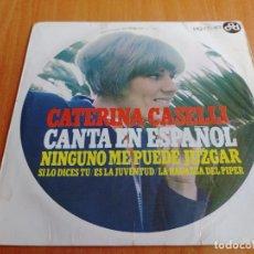 Discos de vinilo: CATERINA CASELLI CANTA EN ESPAÑOL,NINGUNO ME PUEDE JUZGAR,SI LO DICES TU,ES LA JUVENTUD LA REGAZZA. Lote 277738098