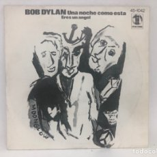 Discos de vinilo: SINGLE BOB DYLAN / UNA NOCHE COMO ESTA / ERES UN ANGEL. Lote 277739053