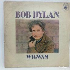 Discos de vinilo: SINGLE BOB DYLAN / WIGWAM / CALDERA DE COBRE CBS ESPAÑA. Lote 277739323