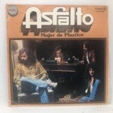 Discos de vinilo: SINGLE ASFALTO / MUJER DE PLASTICO / NADIE HA GRITADO CHAPA DISCOS. Lote 277742508