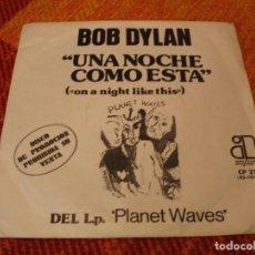Discos de vinilo: BOB DYLAN SINGLE UNA NOCHE COMO ESTA ON A NIGHT LIKE THIS ASYLUM PROMO ESPAÑA 1974. Lote 277749503