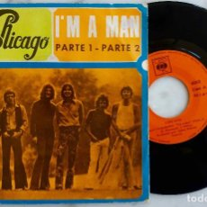 Discos de vinilo: CHICAGO. I´M A MAN PARTE 1 Y PARTE 2. SINGLE ORIGINAL ESPAÑA 1970. Lote 277750963