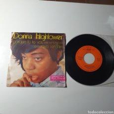 Discos de vinilo: 21-1. DONNA HIGHTOWER - PORQUE TÚ TE VAS, POURQUOI S'EN FAIRE, MARFEX, 1973.. Lote 277834628