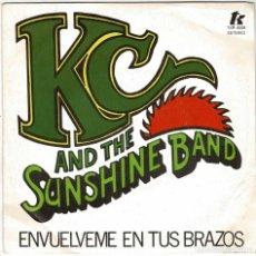 Discos de vinilo: KC AND THE SUNSHINE BAND - ENVUÉLVEME EN TUS BRAZOS / QUE SIGA VINIENDO AMOR. SINGLE. Lote 278179398