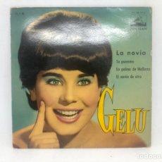 Discos de vinilo: EP GELU / LA NOVIA/ TO PSEMMA/ EN PALMA DE MALLORCA / EL NOVIO DE OTRA. Lote 278212493