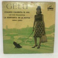 Discos de vinilo: EP GELU / CUANDO CALIENTA EL SOL/ LOS DOS ITALIANITOS/ LA RESPUESTA DE LA NOVIA/ CHING CHING. Lote 278212643
