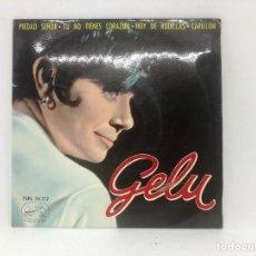 Discos de vinilo: EP GELU / PIEDAD SEÑOR / TU NO TIENES CORAZON/ HOY DE RODILLAS / CARILLON. Lote 278212703