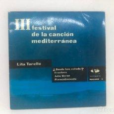 Discos de vinilo: EP LITA TORELLO III FESTIVAL DE LA CANCION MEDITERRANEA /DONDE HAS ESTADO?/FRONTERA/JULIO VERNE/PRES. Lote 278214403