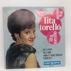 Discos de vinilo: EP LITA TORELLO /CAE LA NIEVE/ NO TE CREO/ AHORA TE PUEDES MARCHAR / PIENSO EN TI. Lote 278214623