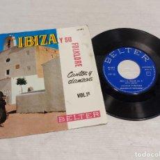 Discos de vinilo: IBIZA Y SU FOLKLORE / CANTOS Y DANZAS VOL 1º / EP-GATEFOLD - BELTER-1962 / MBC. ***/***. Lote 278231343