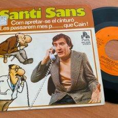 Discos de vinilo: SANTI SANS (COM APRETAR-SE EL CINTURO) SINGLE 1977 ESPAÑA (EPI24). Lote 278285083