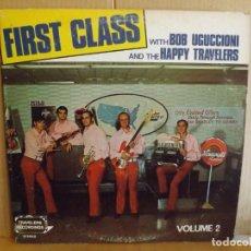 Discos de vinilo: BOB UGUCCIONI AND THE HAPPY TRAVELERS ---- FIRST CLASS. Lote 278286588