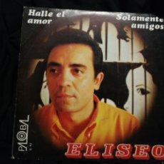 Discos de vinilo: ELISEO, AÑO 1969,HALLE EL AMOR, SOLAMENTE AMIGOS.. Lote 278293773