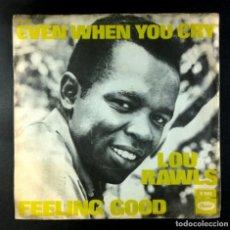 Discos de vinilo: LOU RAWLS - EVEN WHEN YOU CRY / FEELING GOOD - SINGLE DINAMARCA 1968 - CAPITOL. Lote 278329653