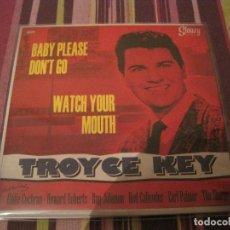 Discos de vinilo: SINGLE TROYCE KEY BABY PLEASE DON´T GO/WATCHA YOUR....SLEAZY 22 ROCKABILLY. Lote 278338638