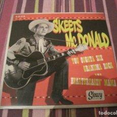 Discos de vinilo: SINGLE SKEETS MCDONALD YOU OUGHTA SEE GRANDMA ROCK SLEAZY 25 ROCKABILLY. Lote 278338968