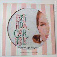 Discos de vinilo: BELINDA CARLISLE- LIVE YOUR LIFE BE FREE- UK MAXI SINGLE 1991- PICTURE DISC- COMO NUEVO.. Lote 278339678