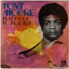 Discos de vinilo: TONY MOORE - IS IT GOOD TO YA, BABY / TOMORROW MORNING. SINGLE. Lote 278346398