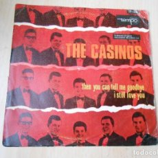 Discos de vinilo: CASINOS, THE, SG, THEN YOU CAN TELL ME GOODBYE + 1, AÑO 1967. Lote 278347163