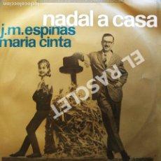 Discos de vinilo: MAGNIFICO SINGLE DE J.M.ESPINAS I MARIA CINTA - NADAL A CASA. Lote 278364788