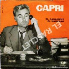 Discos de vinilo: MAGNIFICO SINGLE DE CAPRI - EL CASAMENT. Lote 278367128