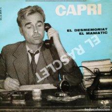 Discos de vinilo: MAGNIFICO SINGLE DE CAPRI - EL DESMEMORIAT. Lote 278367188