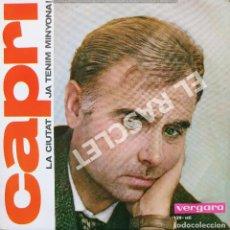 Discos de vinilo: MAGNIFICO SINGLE DE JOAN CAPRI - LA CIUTAT. Lote 278367528