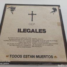 Discos de vinilo: ILEGALES (2) - TODOS ESTÁN MUERTOS (LP, ALBUM). Lote 278295298