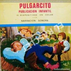 Discos de vinilo: PULGARCITO - ANTIGÜA PUBLICACION INFANTIL SONORA + 15 DIAPOSITIVAS EN COLOR. Lote 278370393