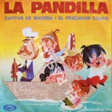 Discos de vinilo: MAGNIFICO SINGLE DE : LA PANDILLA - CAPITAN DE MADERA. Lote 278372248